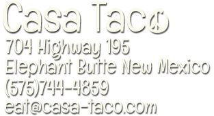 Casa Taco Elephant Butte New Mexico